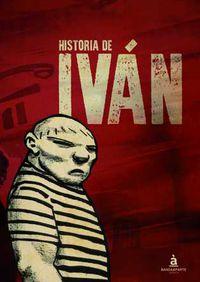 historia de ivan - Andres Gonzalez Leiva