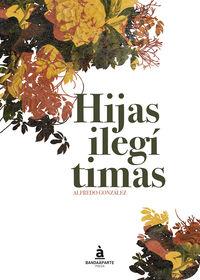 hijas ilegitimas - Alfredo Gonzalez