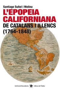 L'epopeia Californiana De Catalans I Illencs (1764-1848) - Santiago Suñol I Molina