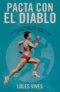 Pacta Con El Diablo - Las 10 Clausulas Para Mantenerse Joven Y Practicar Deporte En Plena Forma - Loles Vives