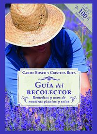 Guia Del Recolector - Remedios Y Usos De Nuestras Plantas Y Setas - Cristina Bota / Carme Bosch