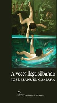 a veces llega silbando - Jose Manuel Camara Saez