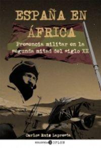 españa en africa - presencia militar en la segunda mitad del siglo xx - Carlos Ruiz Lapresta