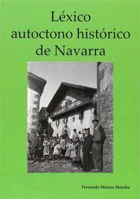 Lexico Autoctono Historico De Navarra - Fernando Maiora Mendia