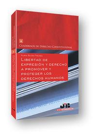 LIBERTAD DE EXPRESION Y DERECHO A PROMOVER Y PROTEGER LOS DERECHOS HUMANOS
