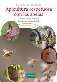 Apicultura Respetuosa Con Las Abejas - Bernard Bertrand / Gilbert Veuille