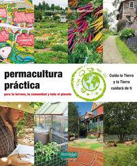 PERMACULTURA PRACTICA - PARA TU TERRENO, TU COMUNIDAD Y TODO EL PLANETA