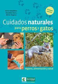 CUIDADOS NATURALES PARA PERROS Y GATOS - HIGIENE, ALIMENTACION Y SALUD