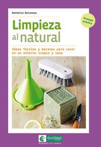 Limpieza Al Natural - Ideas Faciles Y Baratas Para Vivir En Un Entorno Limpio Y Sano - Nathalie Boisseau