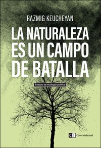 La naturaleza es un campo de batalla - Razmig Keucheyan