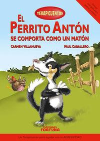 PERRITO ANTON SE COMPORTA COMO UN MATON, EL