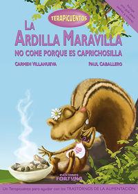ARDILLA MARAVILLA NO COME PORQUE ES CAPRICHOSILLA, LA