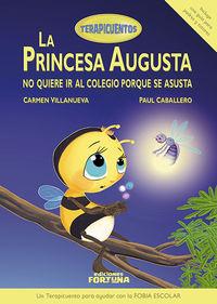 La princesa augusta no quiere ir al colegio porque se asusta - Carmen Villanueva Rivero