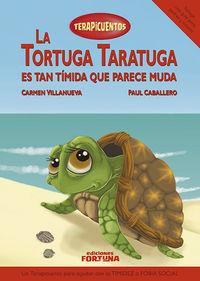 TORTUGA TARATUGA ES TAN TIMIDA QUE PARECE MUDA, LA