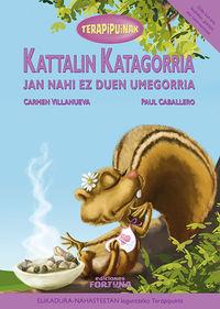 KATTALIN KATAGORRIA JAN NAHI EZ DUEN UMEGORRIA