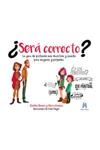 ¿sera Correcto? - La Guia De Protocolo Mas Divertida Y Sencilla Para Mayores Y Pequeños - Concha Blanco / Maria Canosa / Paula Mayor (il. )