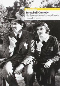 Screwball Comedy - Hollywoodeko Komediaren Urrezko Aroa - Batzuk