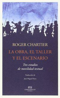 OBRA, EL TALLER Y EL ESCENARIO, LA
