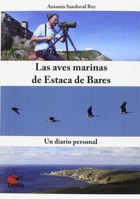 Aves Marinas De Estaca De Bares, Las - Un Diario Personal - Antonio Sandoval Rey