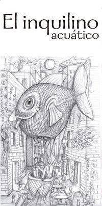 El inquilino acuatico - Sergio C. Fanjul