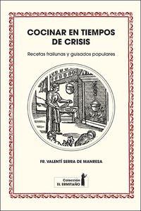Cocinar En Tiempos De Crisis - Francisco Valenti Serra De Manresa