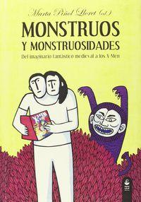MONSTRUOS Y MONSTRUOSIDADES - DEL IMAGINARIO FANTASTICO MEDIEVAL A LOS X-MEN