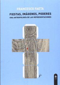 Fiestas, Imagenes, Poderes - Francesco Faeta
