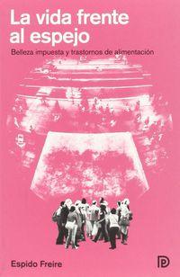 La vida frente al espejo - Espido Freire