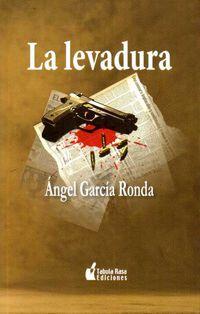 La levadura - Angel Garcia Ronda