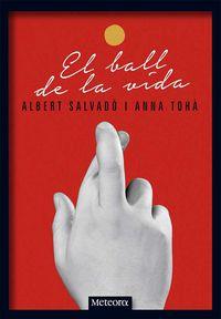 El ball de la vida - Albert Salvado / Anna Toha