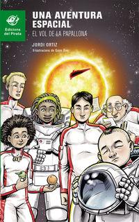 Aventura Espacial, Una - El Vol De La Papallona - Jordi Ortiz Casas / Quim Bou (il. )