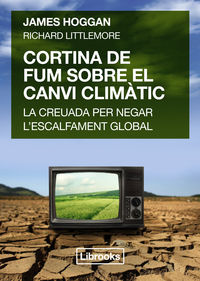 CORTINA DE FUM SOBRE EL CANVI CLIMATIC - LA CREUADA PER NEGAR L'ESCALFAMENT GLOBAL