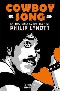 Cowboy Song - La Biografia Autorizada De Philip Lynott - Graeme Thomson