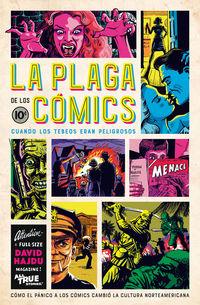 PLAGA DE LOS COMICS, LA - CUANDO LOS TEBEOS ERAN PELIGROSOS