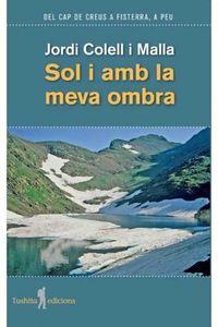 Sol I Amb La Meva Ombra - Jordi Colell I Malla
