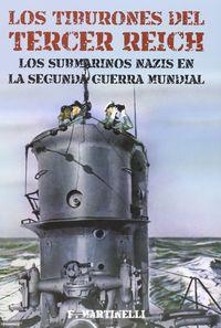 TIBURONES DEL TERCER REICH, LOS - LOS SUBMARINOS NAZIS EN LA SEGUNDA GUERRA MUNDIAL