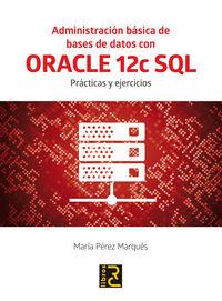 ADMINISTRACION BASICA DE BASES DE DATOS CON ORACLE 12C SQL - PRACTICAS Y EJERCICIOS