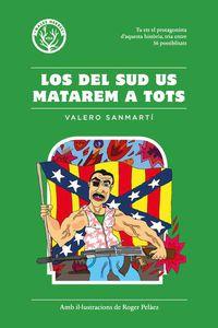 Los del sud us matarem a tots - Valero Sanmarti / Roger Pelaez Viñas