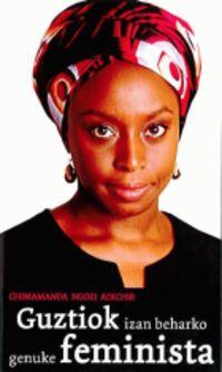 Guztiok Izan Beharko Genuke Feminista - Chimamanda Ngozi Adichie
