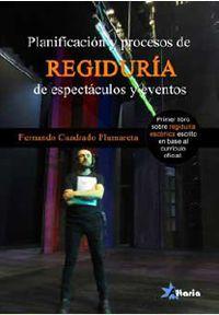 Planificacion Y Procesos De Regiduria En Espectaculos Y Eventos - Fernando Cuadrado Plumareta