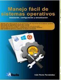 MANEJO FACIL DE SISTEMAS OPERATIVOS - INSTALACION, CONFIGURACION Y ACTUALIZACION