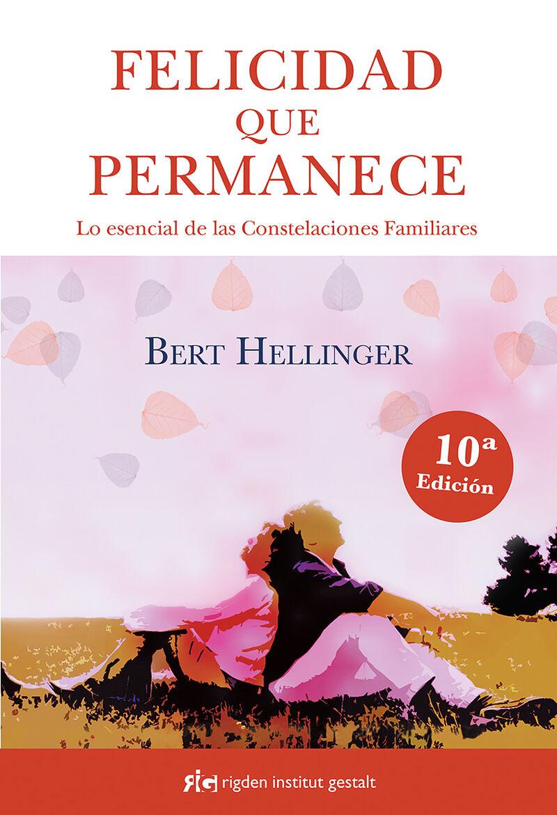 (6 Ed) Felicidad Que Permanece, La - Lo Esencial De Las Constelaciones Familiares - Bert Hellinger