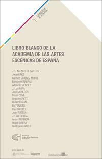 LIBRO BLANCO DE LA ACADEMIA DE LAS ARTES ESCENICAS DE ESPAÑA