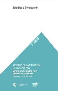 METATEATRO ESPAÑOL EN EL UMBRAL DEL SIGLO XXI - EL MUNDO DEL TEATRO Y EL TEATRO DEL MUNDO (II PREMIO DE INVESTIGACION DE LA ACADEMIA)