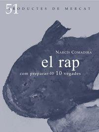 Rap, El - Com Preparar-Lo 10 Vegades - Narcis Comadira