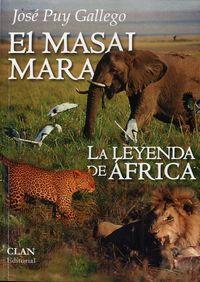 MASAI MARA, EL - LA LEYENDA DE AFRICA