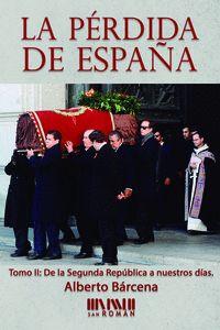 PERDIDA DE ESPAÑA, LA - DE LA II REPUBLICA A NUESTROS DIAS