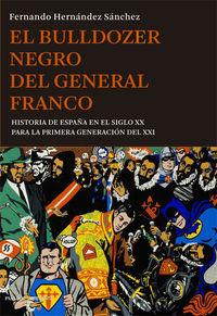 El bulldozer negro del general franco - Fernando Hernandez Sanchez