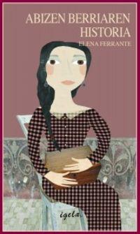 abizen berriaren historia - Elena Ferrante
