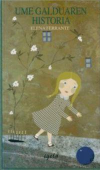 ume galduaren historia - Elena Ferrante